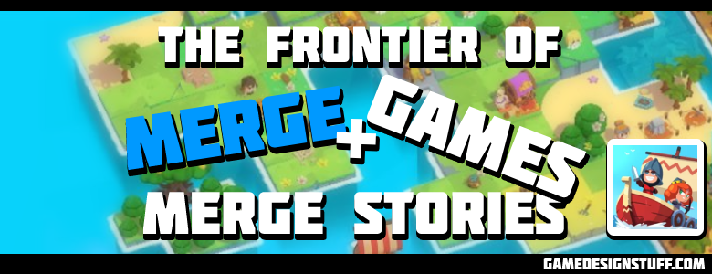 """The Frontier of Merge Games: """"Merge Stories"""""""