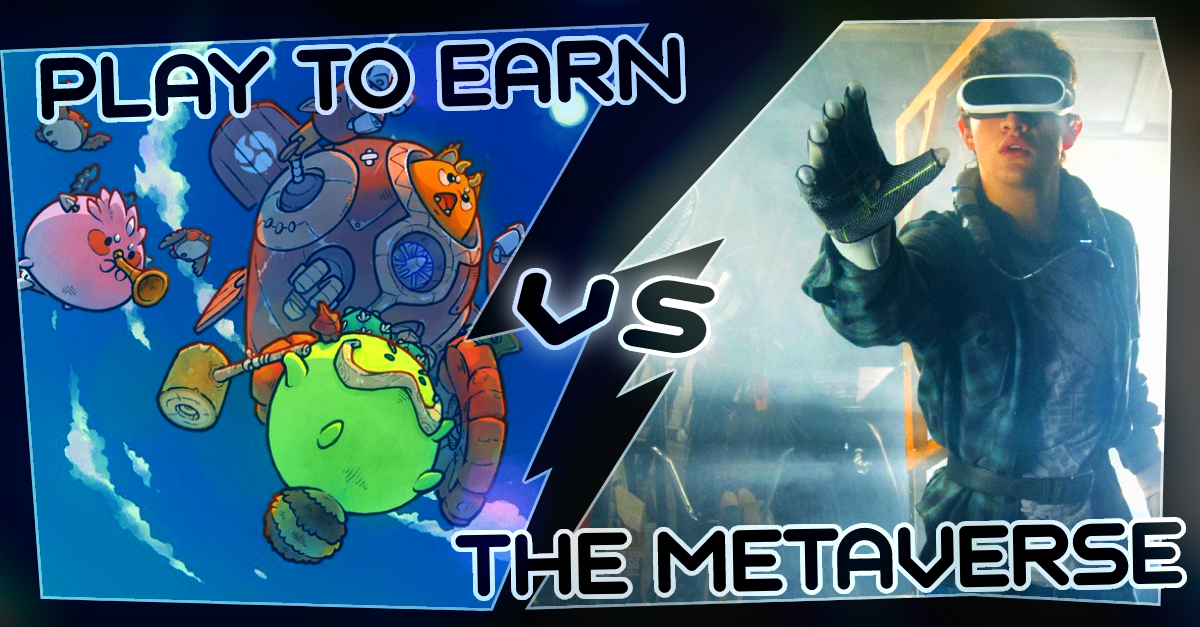Play to Earn vs. The Metaverse – Round 1